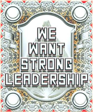 Mark Titchner, We Want Strong Leadership, 2004. (Courtesy of the artist and Tate, London.)