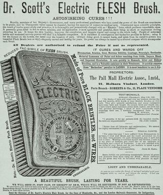 "Dr. Scott's electric flesh brush "" keeps the skin healthy, improves the complexion, and imparts vigour and energy to the whole body."" It wasalso recommended for various ailments includingconstipation, menstruation disorders (""backaches peculiar to ladies"") and rheumatism. circa 1881."