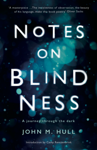 An image of the front cover of 'Notes on Blindness'